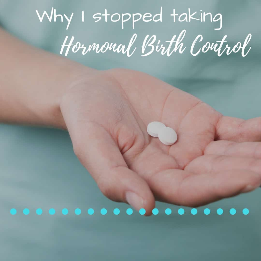 Why I Stopped Taking Hormonal Birth Control