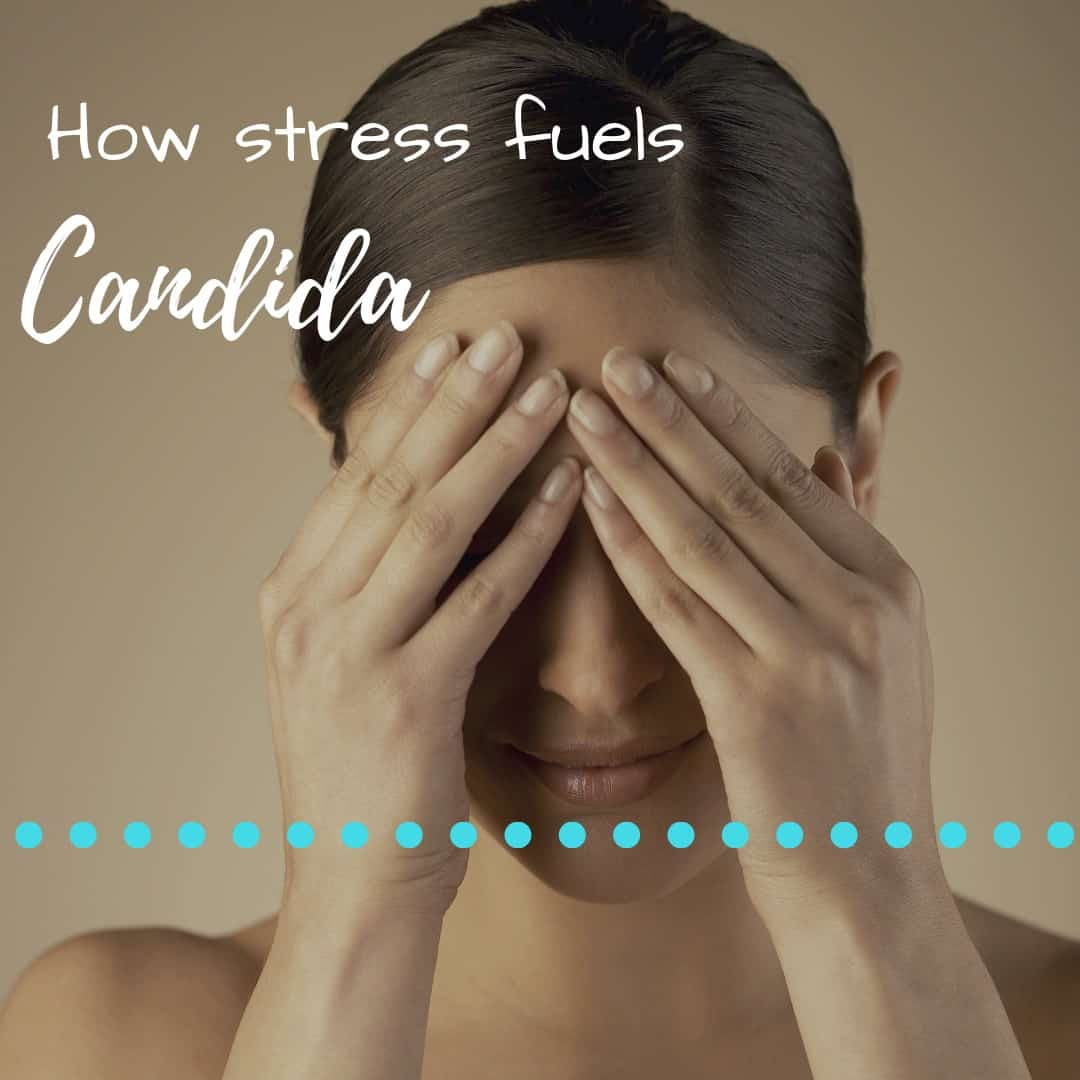 How stress fuels candida overgrowth